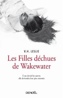 Les filles déchues de Wakewater - V.H.Leslie
