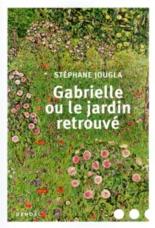Gabrielle ou Le jardin retrouvé - StéphaneJougla