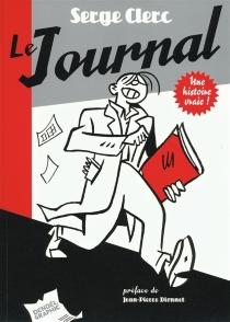 Le journal : une histoire vraie ! - SergeClerc