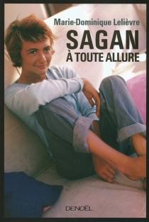 Sagan à toute allure - Marie-DominiqueLelièvre