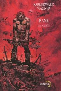 Kane : l'intégrale - Karl EdwardWagner