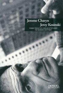 Jerzy Kosinski - JeromeCharyn