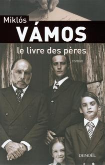 Le livre des pères - MiklósVámos
