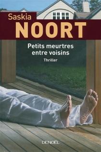 Petits meurtres entre voisins - SaskiaNoort