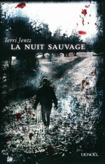 La nuit sauvage - TerriJentz