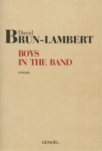 Boys in the band - David Brun-Lambert