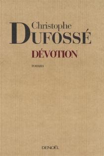 Dévotion - ChristopheDufossé