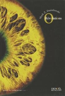 O révolutions - Mark Z.Danielewski