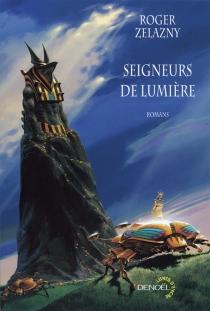 Seigneurs de lumière : romans - RogerZelazny