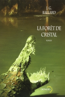 La forêt de cristal - J.G.Ballard