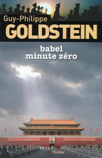Babel minute zéro - Guy-Philippe Goldstein