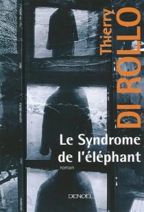 Le syndrome de l'éléphant - ThierryDi Rollo