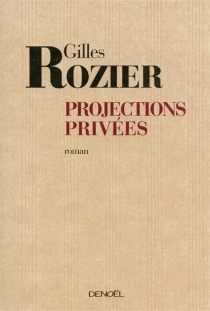 Projections privées - Gilles Rozier