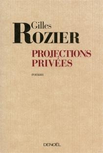 Projections privées - GillesRozier