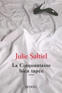 La cinquantaine bien tapée - JulieSaltiel