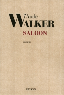 Saloon - Aude Walker