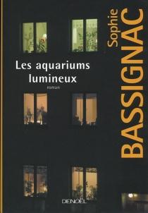 Les aquariums lumineux - SophieBassignac