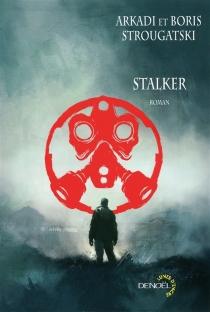 Stalker : pique-nique au bord du chemin - Arkadi NatanovitchStrougatski
