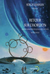 Retour sur l'horizon : quinze grands récits de science-fiction : anthologie -