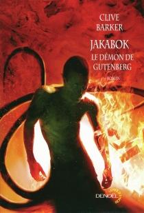 Jakabok : le démon de Gutenberg - CliveBarker