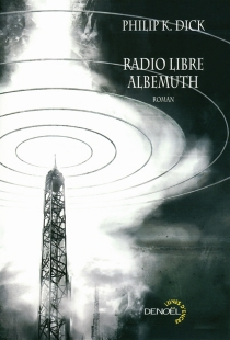 Radio libre Albemuth - Philip KindredDick