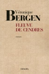 Fleuve de cendres - VéroniqueBergen