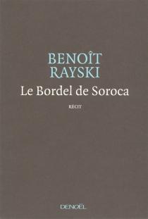 Le bordel de Soroca : une tragédie optimiste : récit - BenoîtRayski
