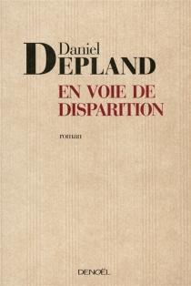 En voie de disparition - DanielDepland
