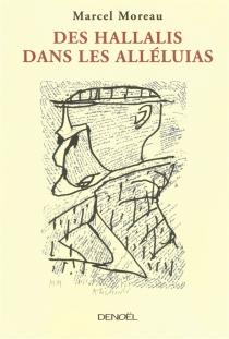 Des hallalis dans les alléluias : regard sur une vie secouée de verbe, outre ses mouvements de bascule en un abysse fait femme - MarcelMoreau