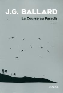 La course au paradis - J.G.Ballard