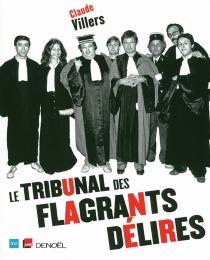 Le tribunal des flagrants délires - ClaudeVillers