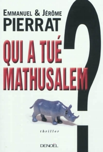 Qui a tué Mathusalem ? - JérômePierrat