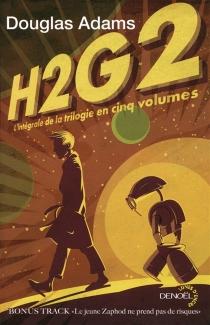 H2G2 : l'intégrale de la trilogie en 5 volumes - DouglasAdams