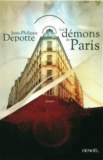 Les démons de Paris - Jean-PhilippeDepotte