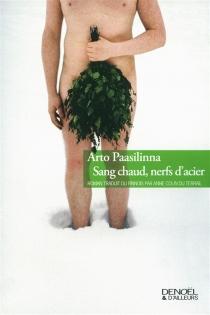 Sang chaud, nerfs d'acier - ArtoPaasilinna
