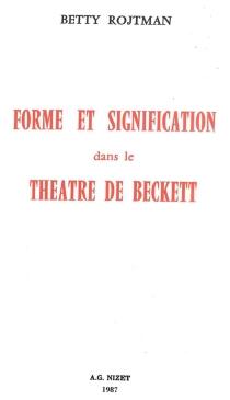 Forme et signification dans le théâtre de Beckett - BettyRojtman