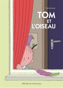 Tom et l'oiseau - PatrickLenz