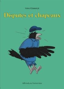 Disputes et chapeaux - YvanPommaux