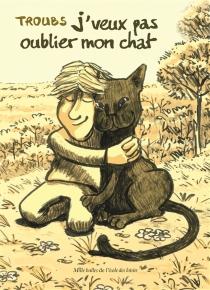 J'veux pas oublier mon chat - Troubs