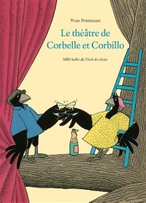Le théâtre de Corbelle et Corbillo - YvanPommaux