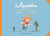 Myrmidon au pays des cow-boys - LoïcDauvillier