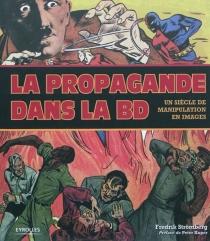 La propagande dans la BD : un siècle de manipulation en images - FredrikStrömberg