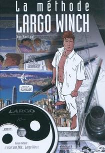 La méthode Largo Winch - Jean-MarcLainé