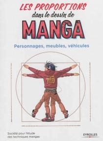 Les proportions dans le dessin de manga : personnages, meubles, véhicules - Société pour l'étude des techniques mangas