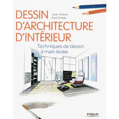 Dessin d 39 architecture d 39 int rieur techniques de dessin for Architecture et design d interieur