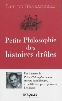 Petite philosophie des histoires drôles - LucDe Brabandere