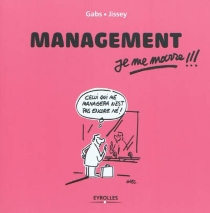Management, je me marre !!! - Gabs