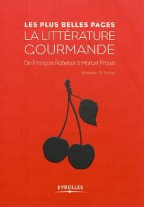La littérature gourmande : de François Rabelais à Marcel Proust -