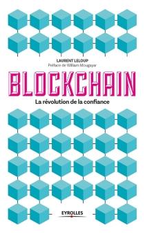 Blockchain : la révolution de la confiance - LaurentLeloup