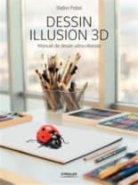 Dessin illusion 3D : manuel de dessin ultra-réaliste - StefanPabst